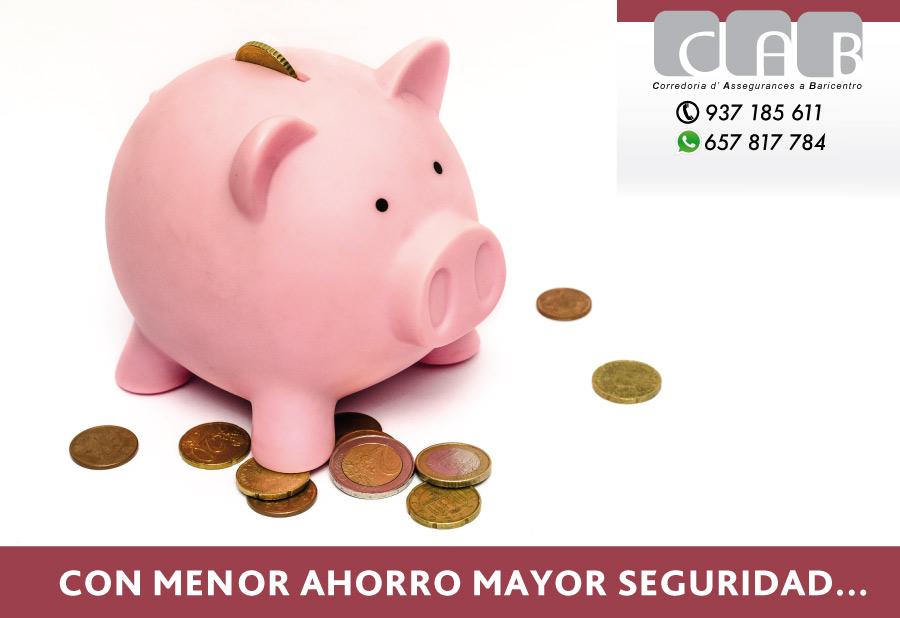 Con menor ahorro mayor seguridad - CAB Correduría Seguros Baricentro