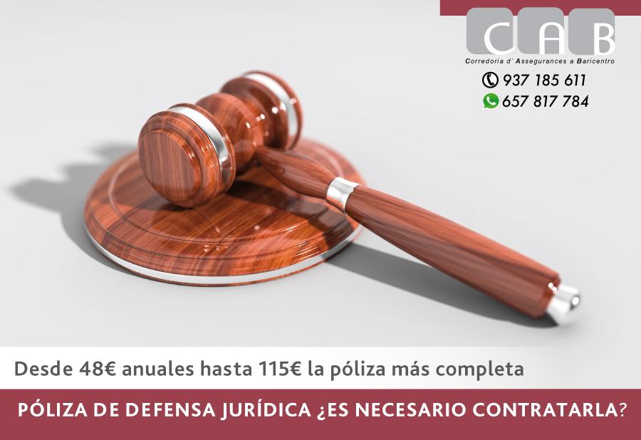 ¿Es necesario contratar una PÓLIZA de DEFENSA JURÍDICA? - CAB Correduría Seguros Baricentro