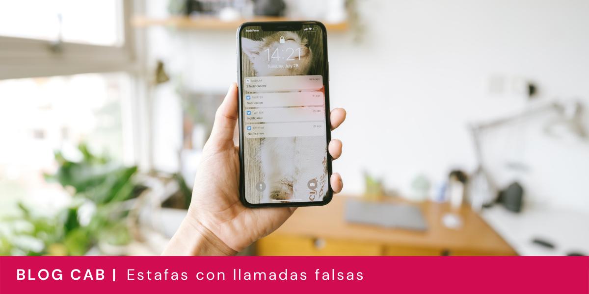 ESTAFAS CON LLAMADAS FALSAS